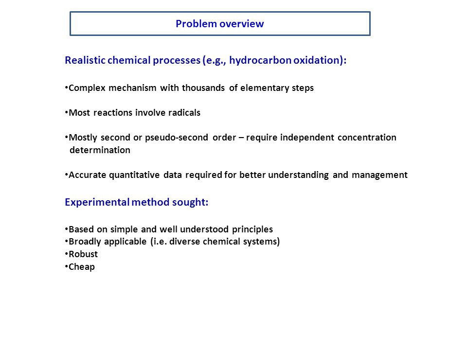 Realistic chemical processes (e.g., hydrocarbon oxidation):