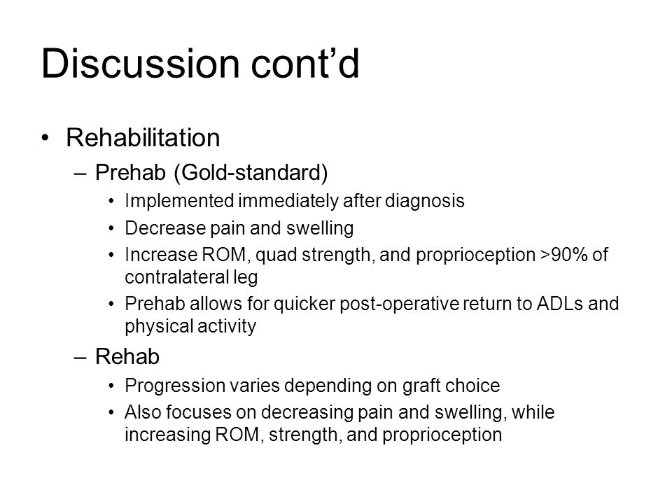 Discussion cont'd Rehabilitation Prehab (Gold-standard) Rehab