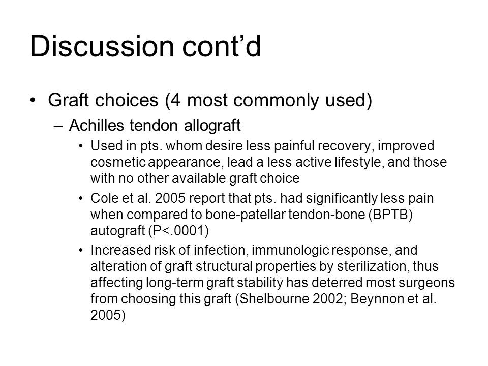 Discussion cont'd Graft choices (4 most commonly used)