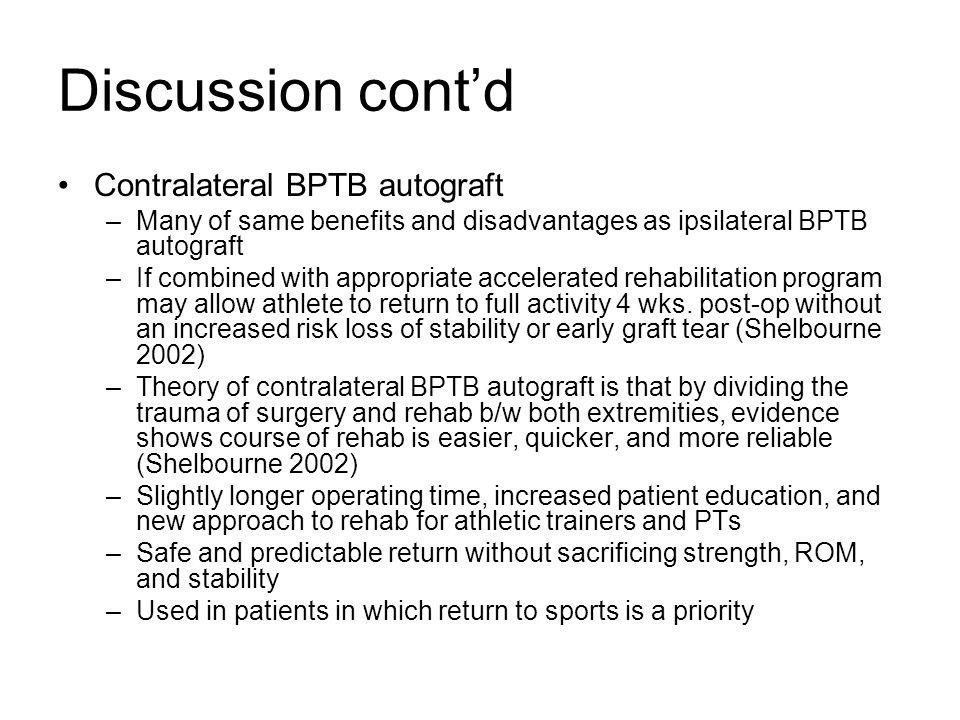Discussion cont'd Contralateral BPTB autograft