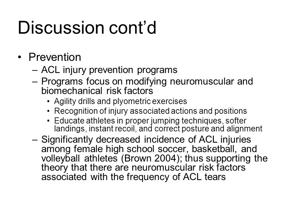 Discussion cont'd Prevention ACL injury prevention programs
