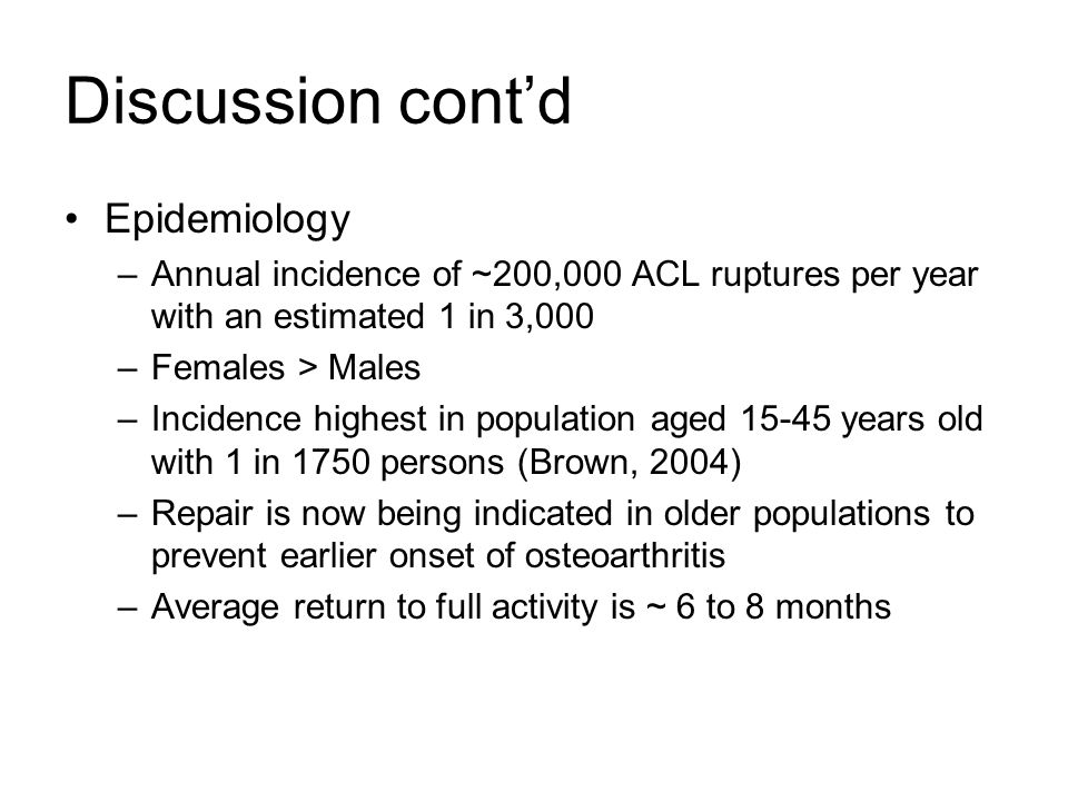 Discussion cont'd Epidemiology