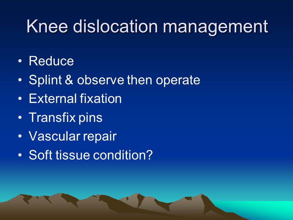 Knee dislocation management