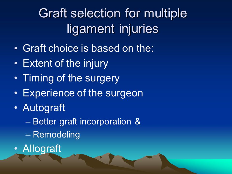 Graft selection for multiple ligament injuries