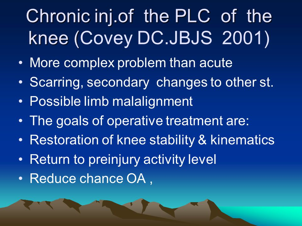 Chronic inj.of the PLC of the knee (Covey DC.JBJS 2001)