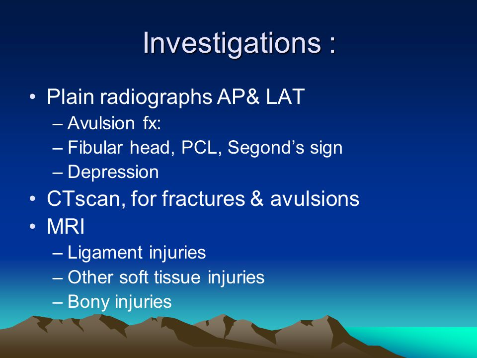 Investigations : Plain radiographs AP& LAT