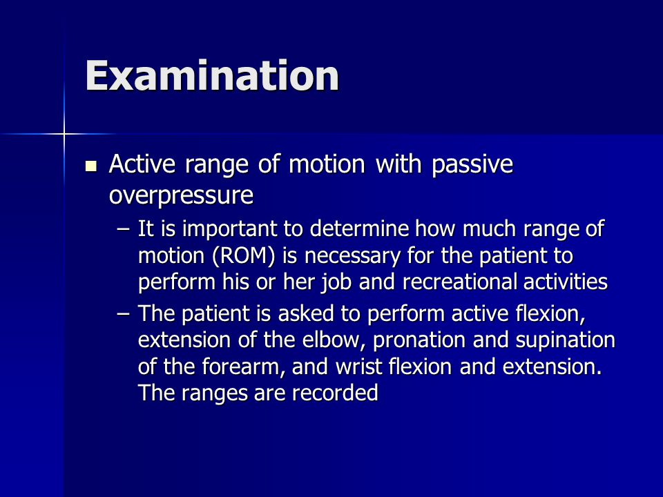Examination Active range of motion with passive overpressure