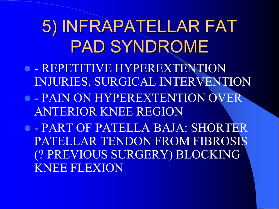 5) INFRAPATELLAR FAT PAD SYNDROME