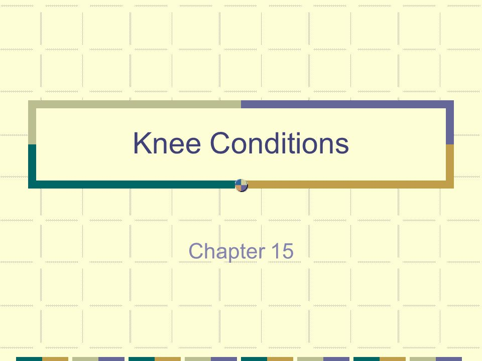 Knee Conditions Chapter 15
