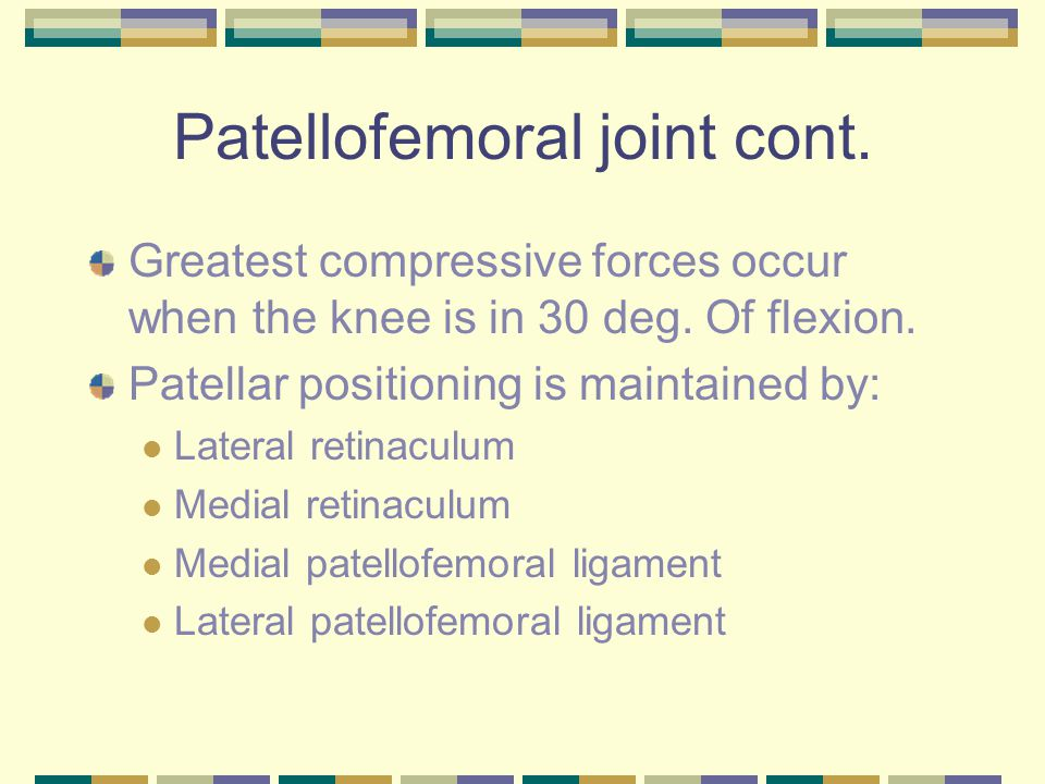 Patellofemoral joint cont.