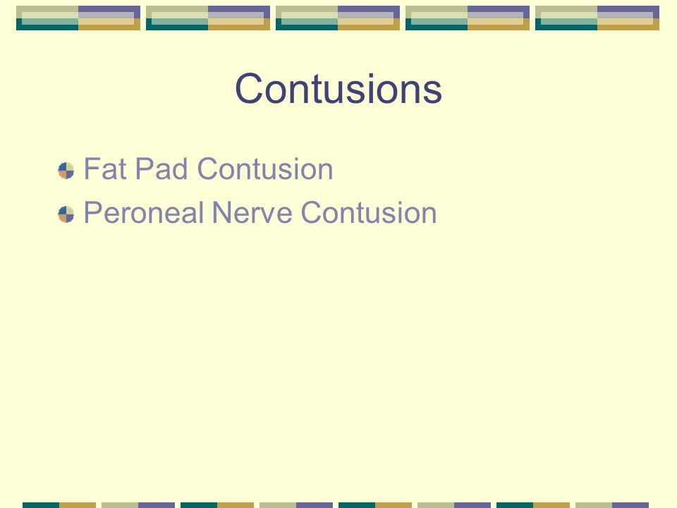 Contusions Fat Pad Contusion Peroneal Nerve Contusion