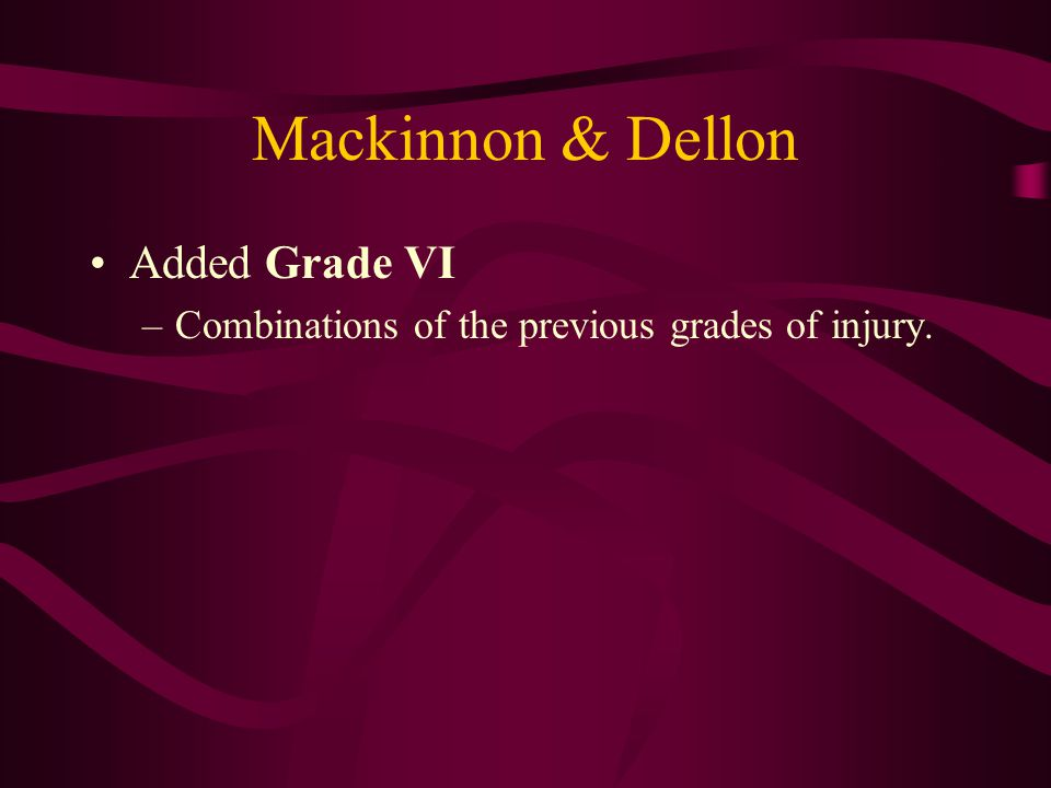 Mackinnon & Dellon Added Grade VI