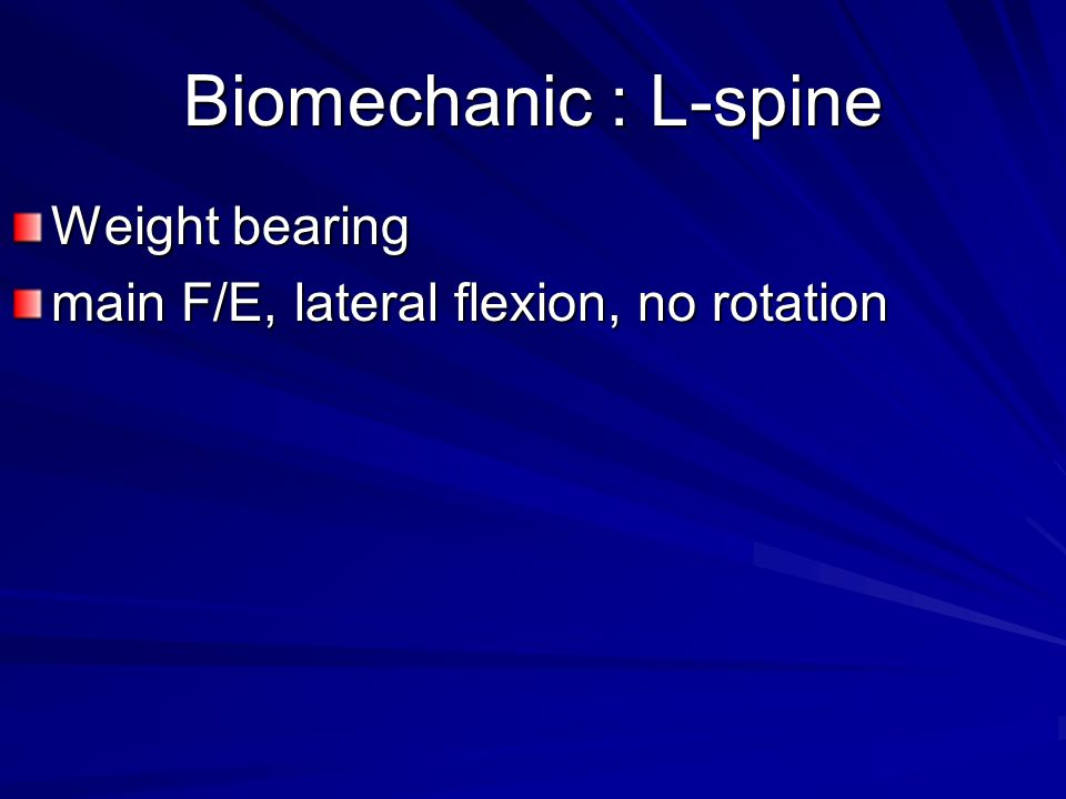 Biomechanic : L-spine Weight bearing