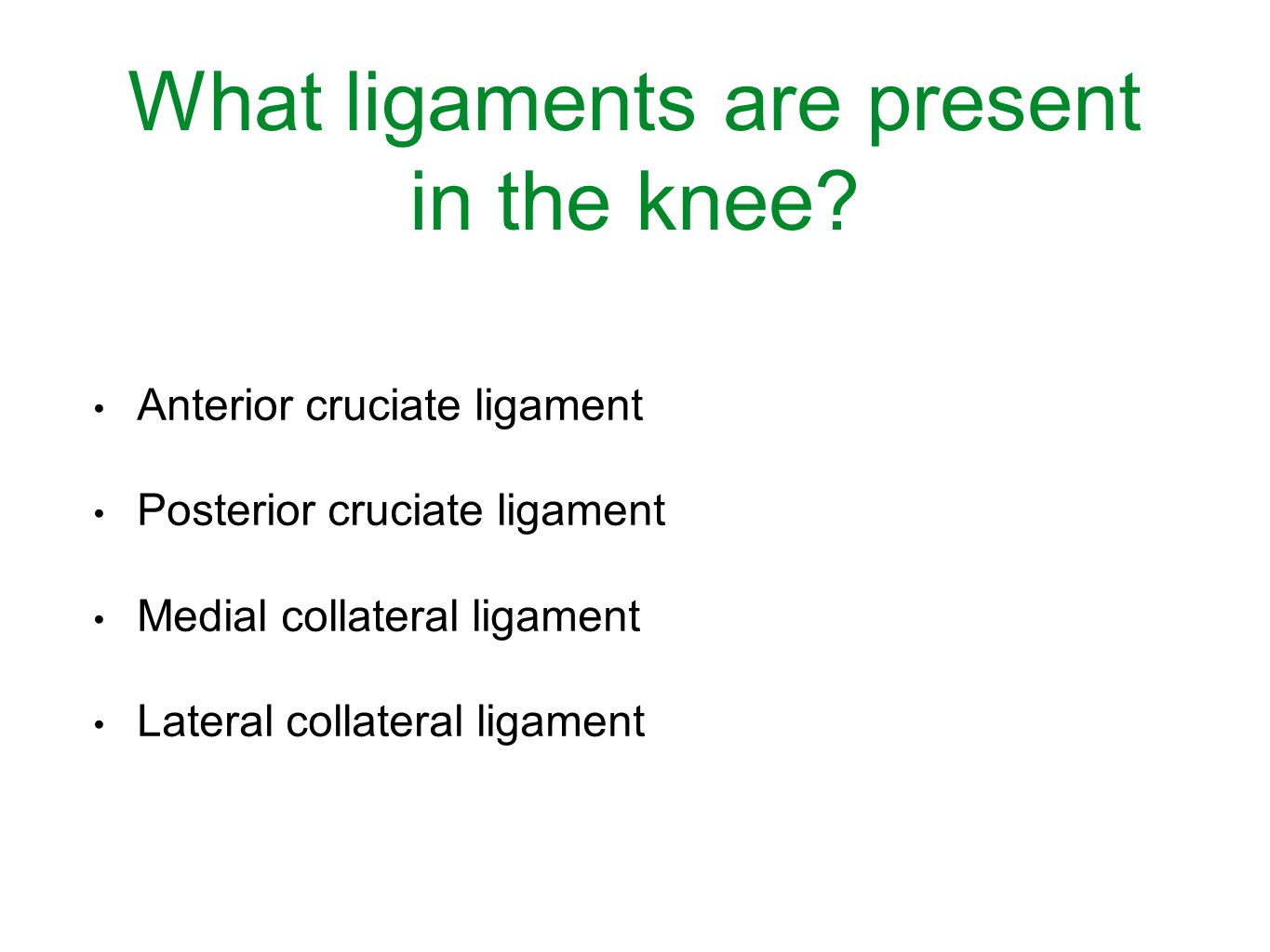 What ligaments are present in the knee