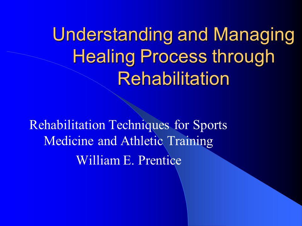 Understanding and Managing Healing Process through Rehabilitation