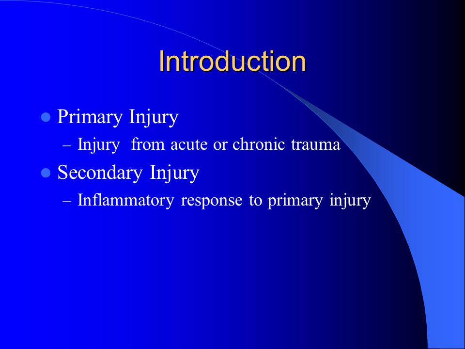 Introduction Primary Injury Secondary Injury