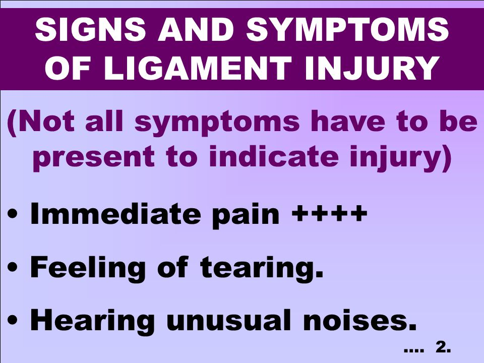SIGNS AND SYMPTOMS OF LIGAMENT INJURY