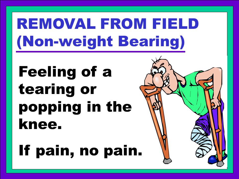 REMOVAL FROM FIELD (Non-weight Bearing)