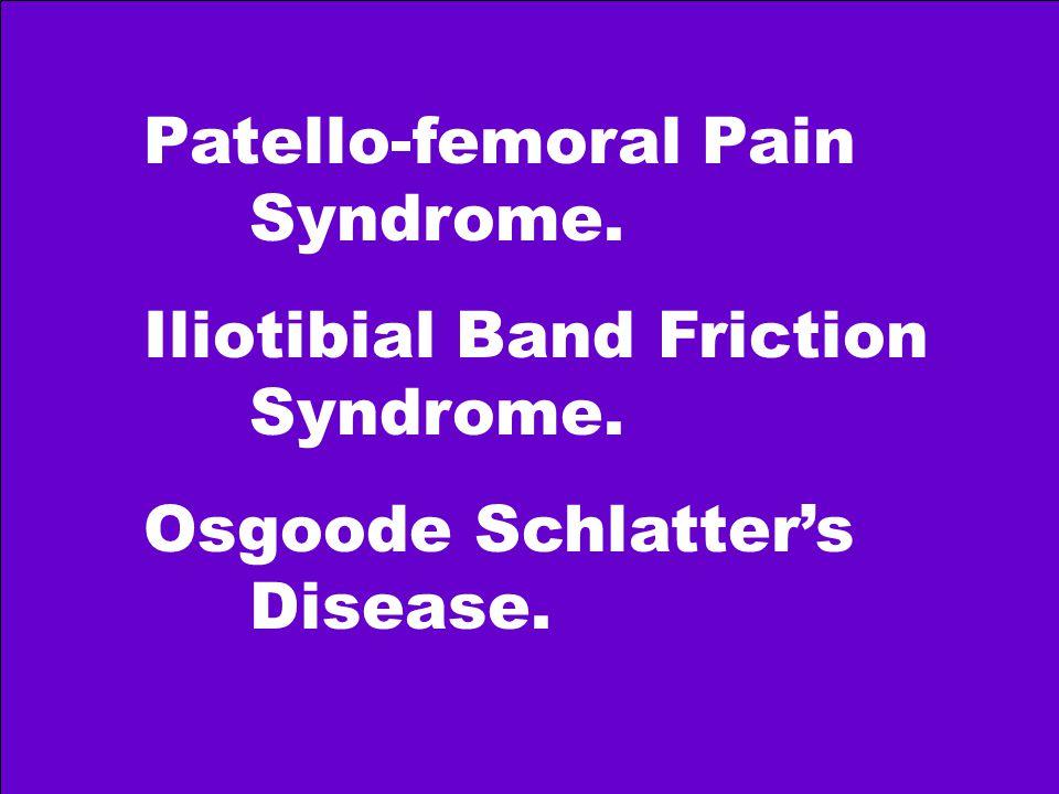 Patello-femoral Pain Syndrome.