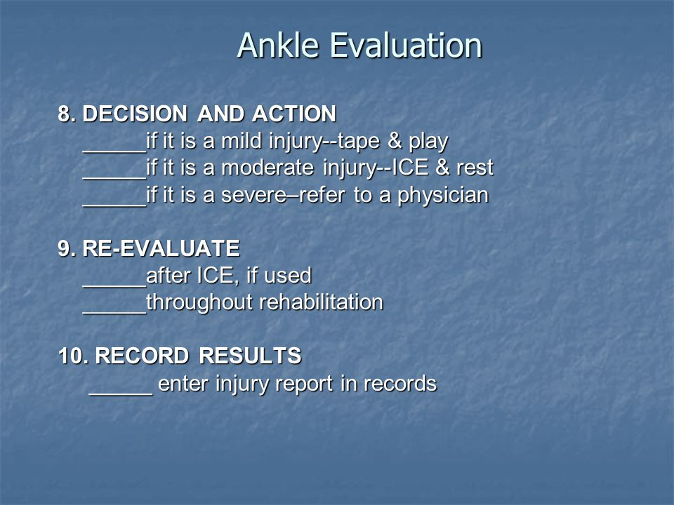Ankle Evaluation 8. DECISION AND ACTION