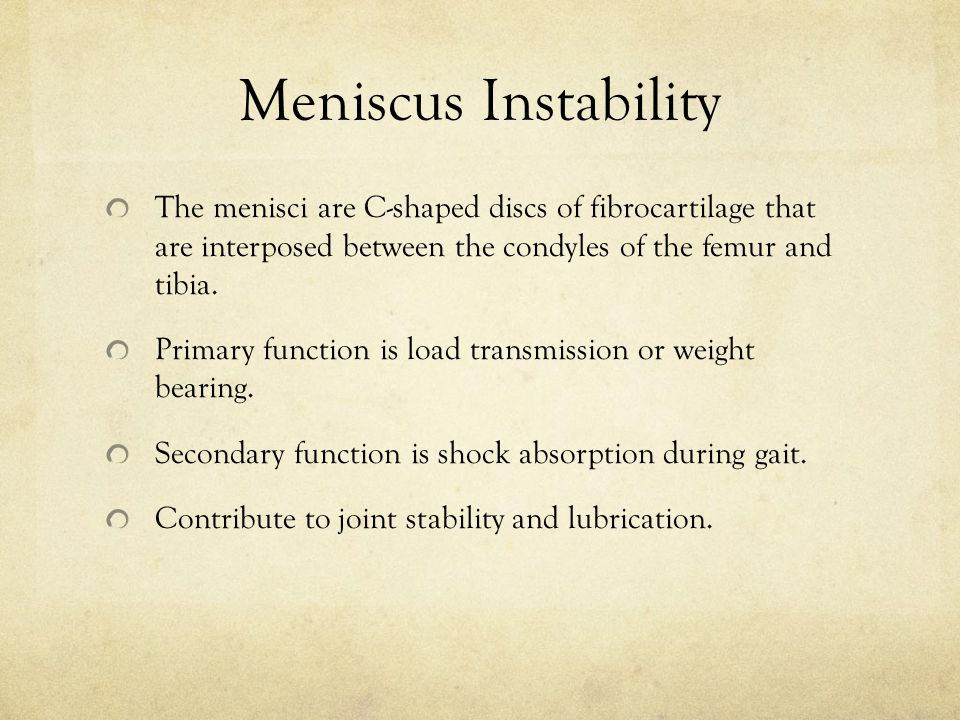 Meniscus Instability The menisci are C-shaped discs of fibrocartilage that are interposed between the condyles of the femur and tibia.