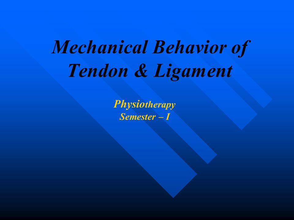 Mechanical Behavior of Tendon & Ligament