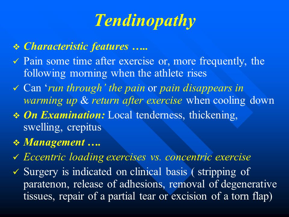 Tendinopathy Characteristic features …..