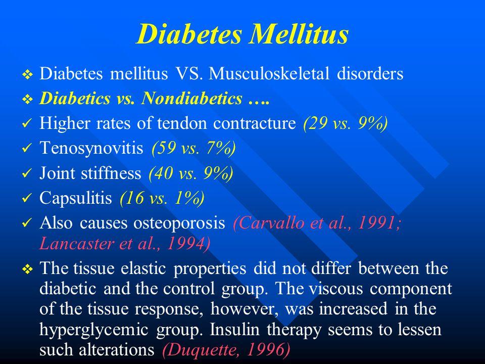 Diabetes Mellitus Diabetes mellitus VS. Musculoskeletal disorders