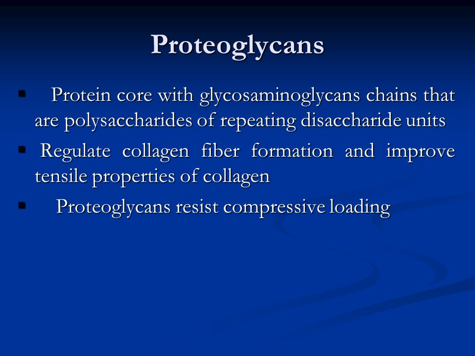 Proteoglycans Protein core with glycosaminoglycans chains that are polysaccharides of repeating disaccharide units.