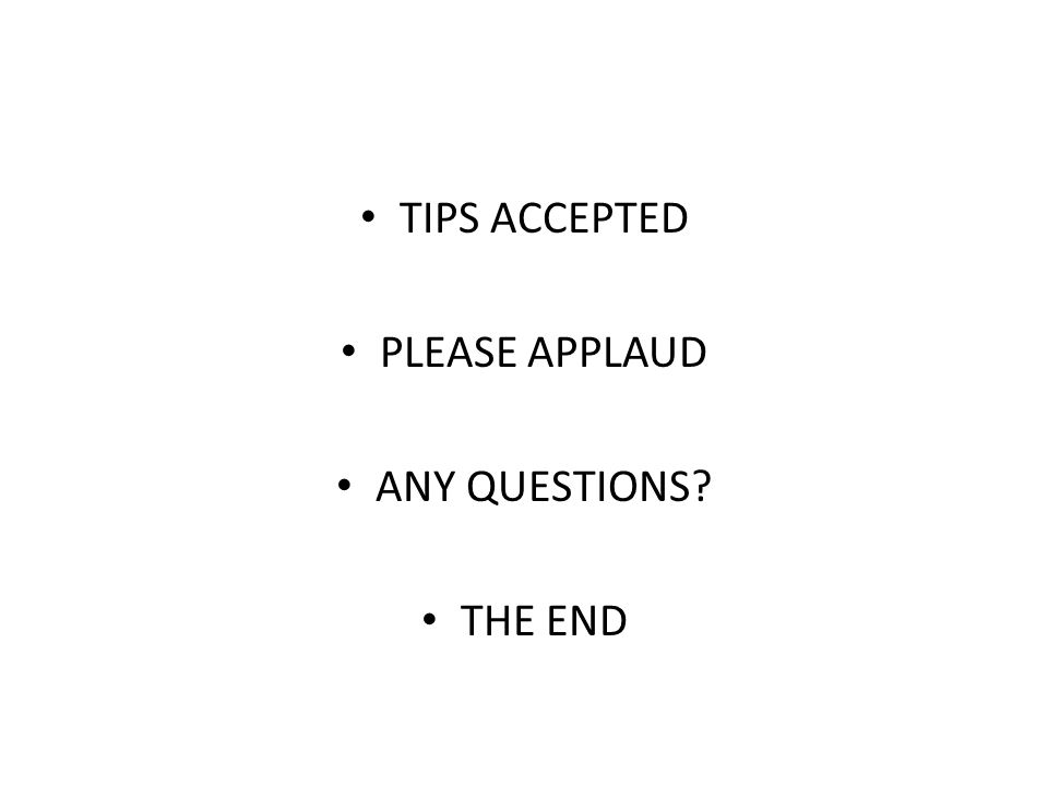 TIPS ACCEPTED PLEASE APPLAUD ANY QUESTIONS THE END