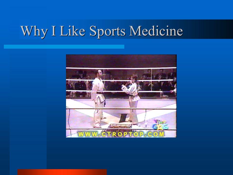 Why I Like Sports Medicine