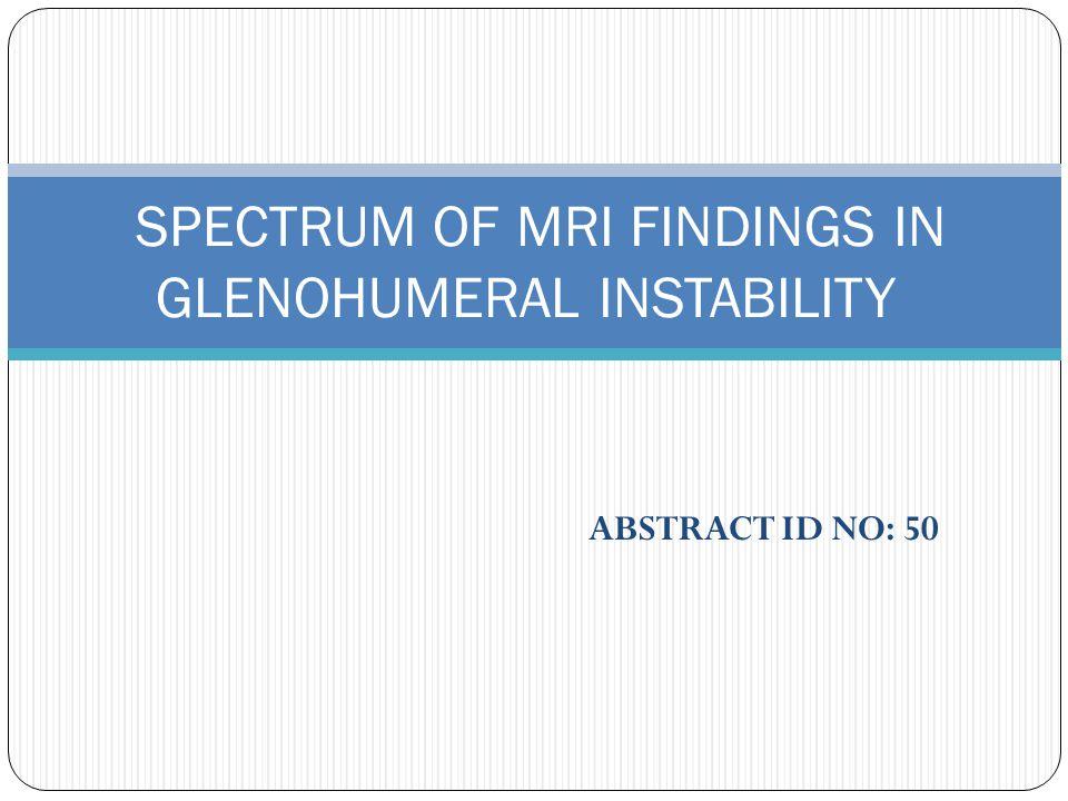 SPECTRUM OF MRI FINDINGS IN GLENOHUMERAL INSTABILITY