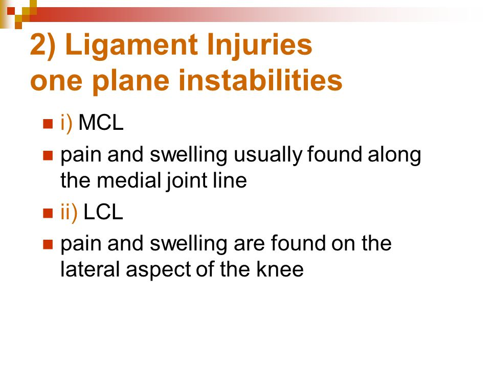 2) Ligament Injuries one plane instabilities