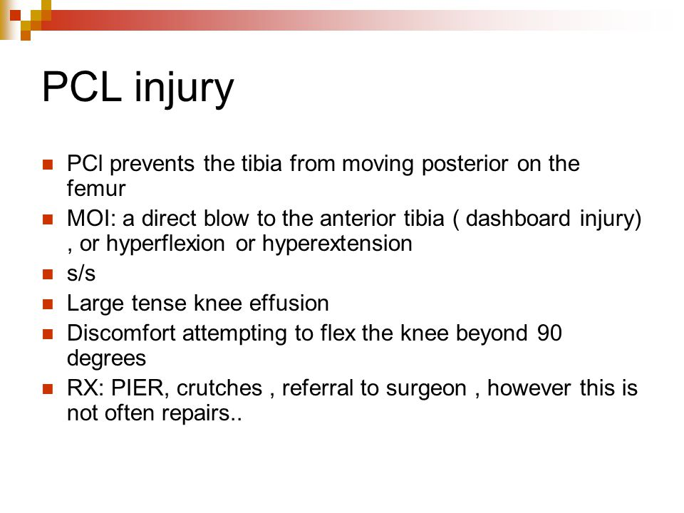 PCL injury PCl prevents the tibia from moving posterior on the femur