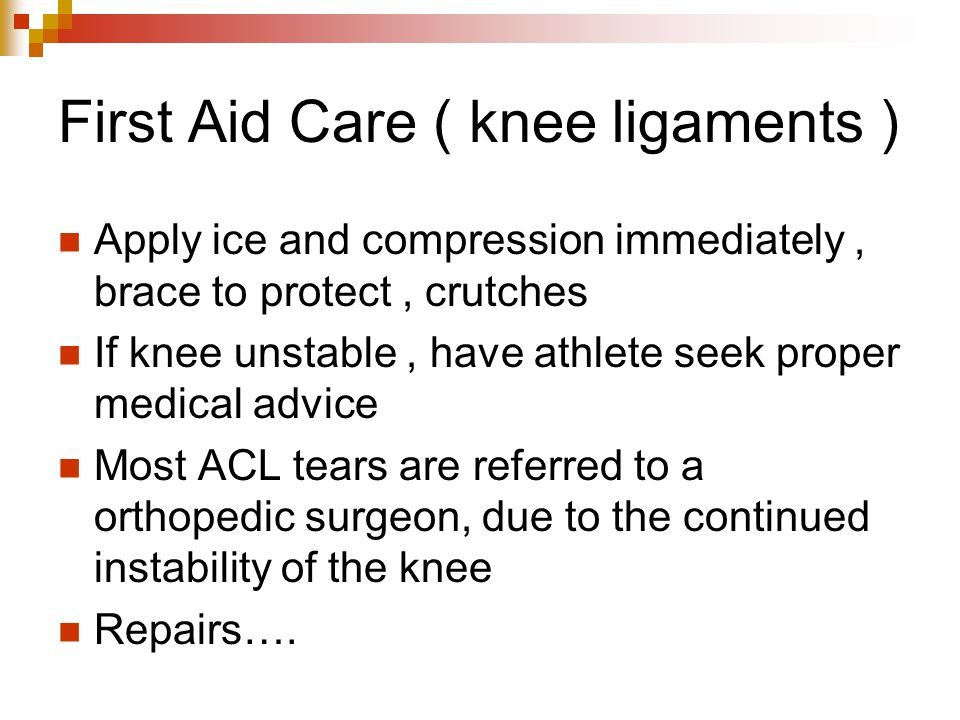 First Aid Care ( knee ligaments )