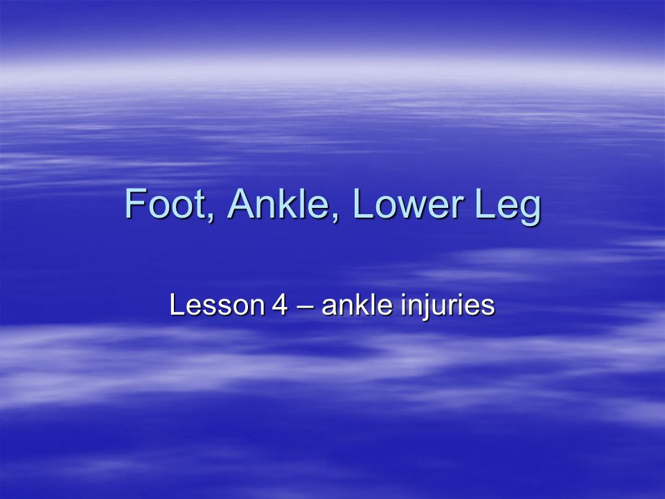 Lesson 4 – ankle injuries