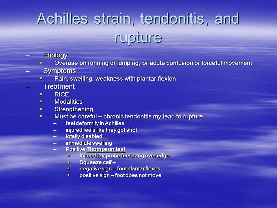 Achilles strain, tendonitis, and rupture