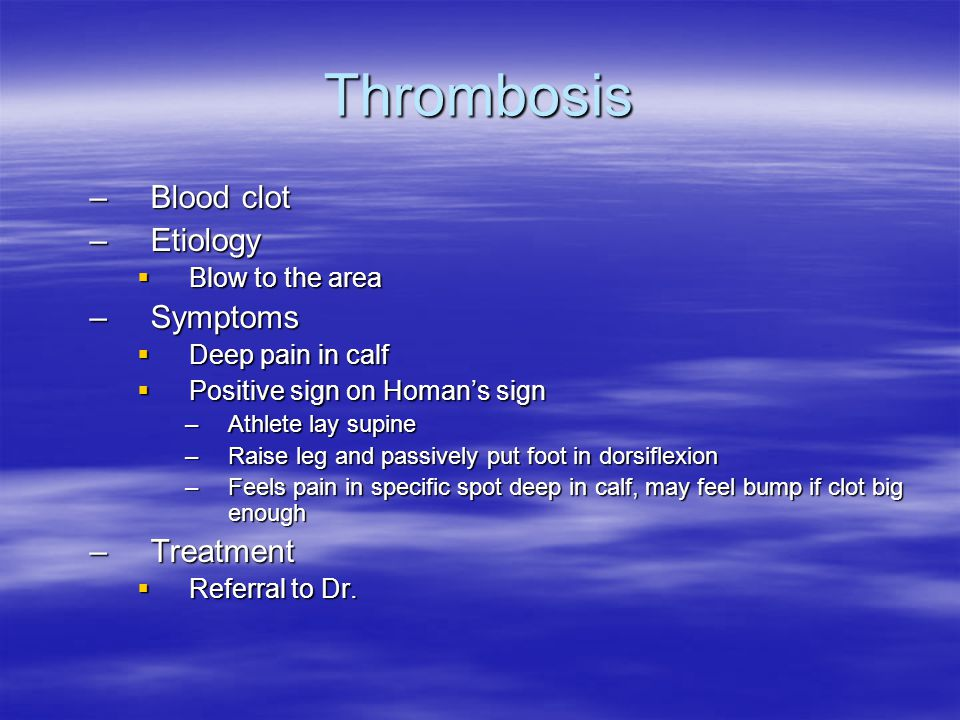 Thrombosis Blood clot Etiology Symptoms Treatment Blow to the area