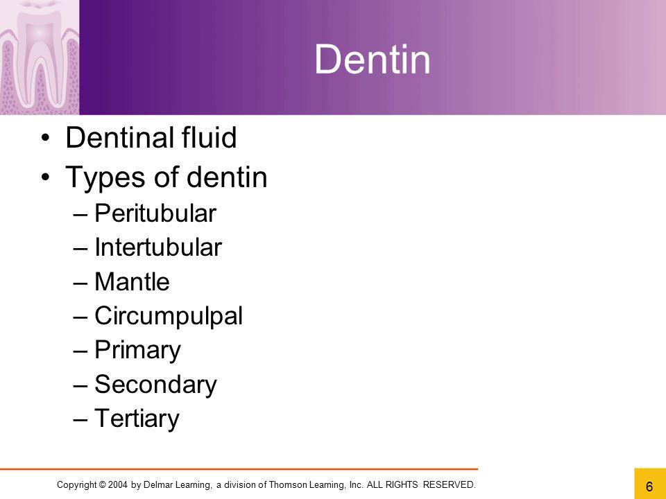 Dentin Dentinal fluid Types of dentin Peritubular Intertubular Mantle