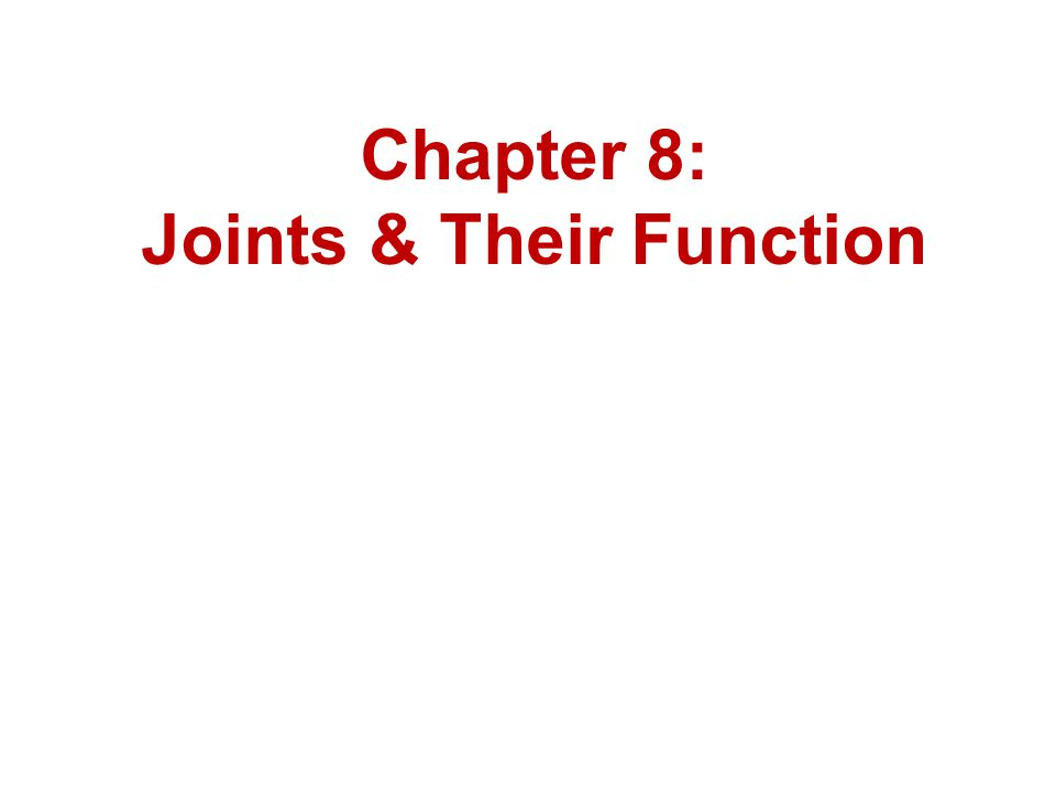 Joints & Their Function