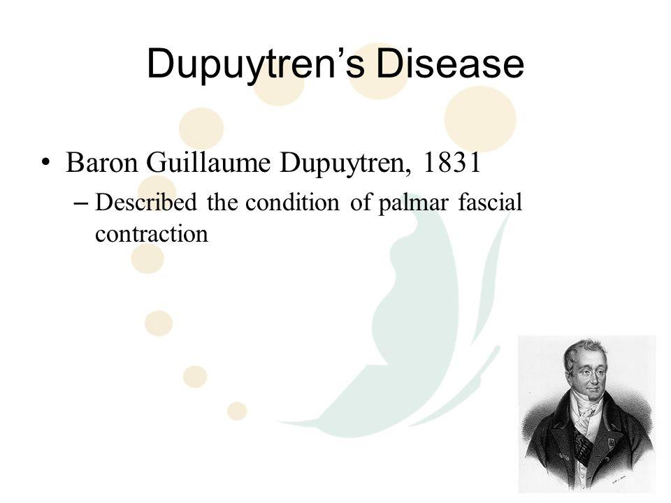 Dupuytren's Disease Baron Guillaume Dupuytren, 1831