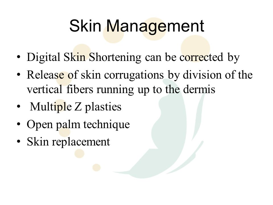 Skin Management Digital Skin Shortening can be corrected by