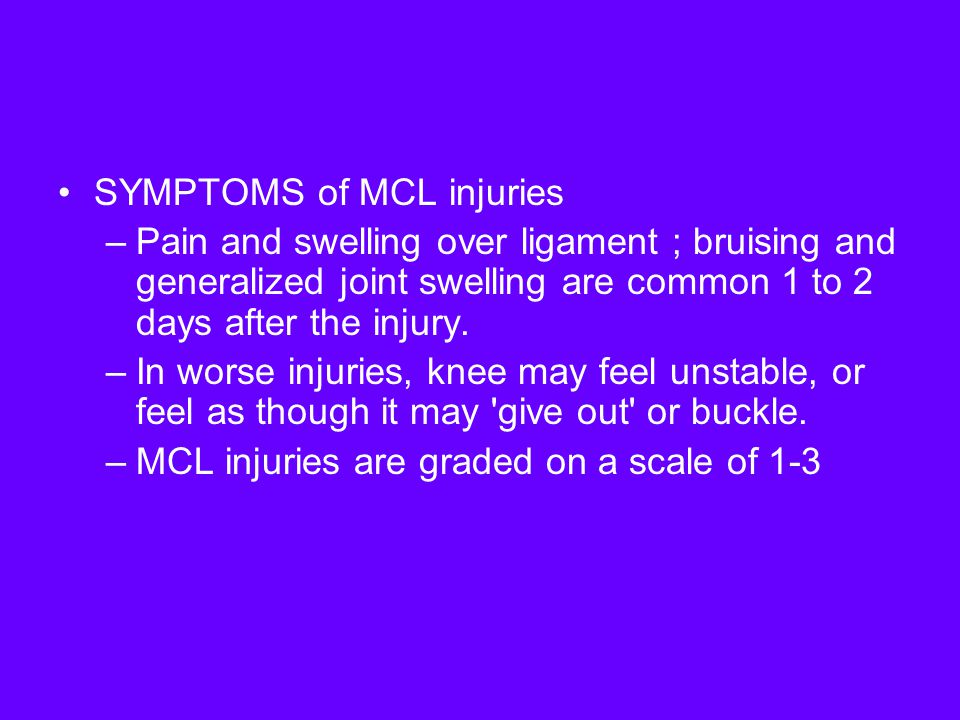 SYMPTOMS of MCL injuries