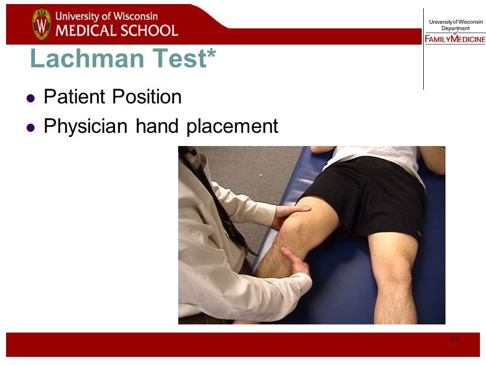 Lachman Test* Patient Position Physician hand placement