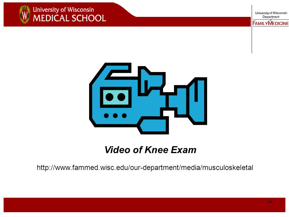 http://www.fammed.wisc.edu/our-department/media/musculoskeletal Video of Knee Exam.