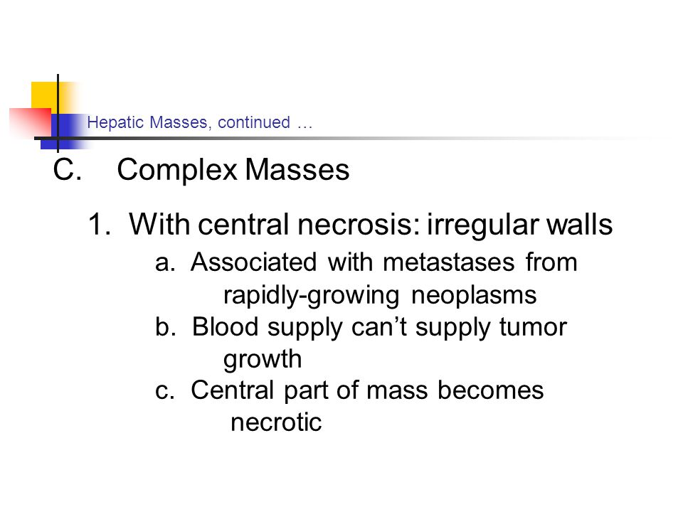 1. With central necrosis: irregular walls