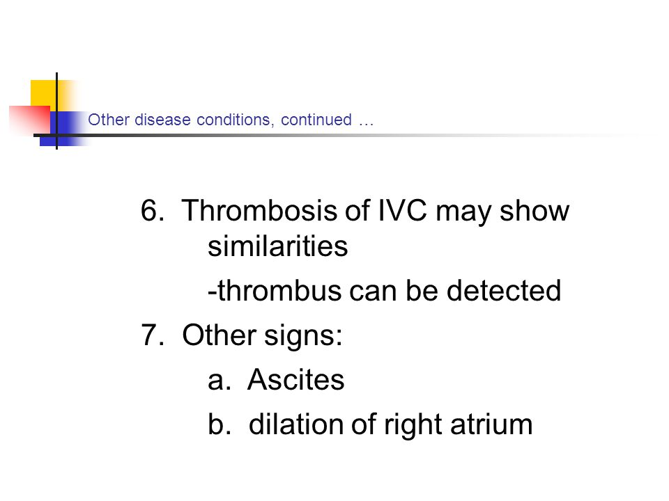 6. Thrombosis of IVC may show similarities -thrombus can be detected