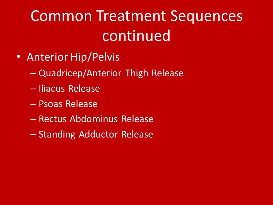 Common Treatment Sequences continued
