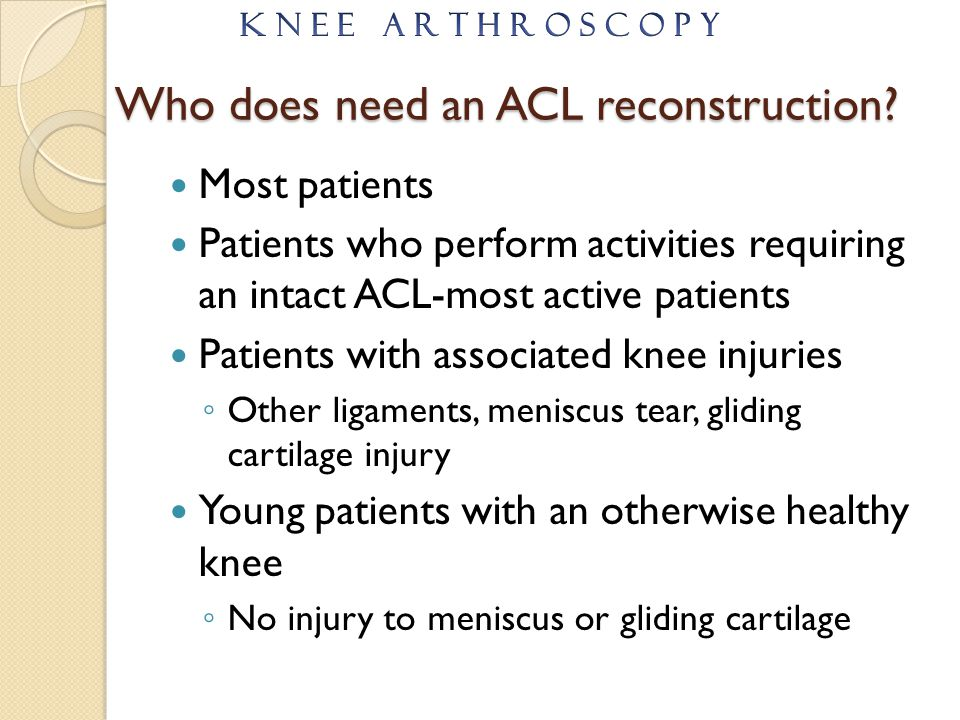 Who does need an ACL reconstruction