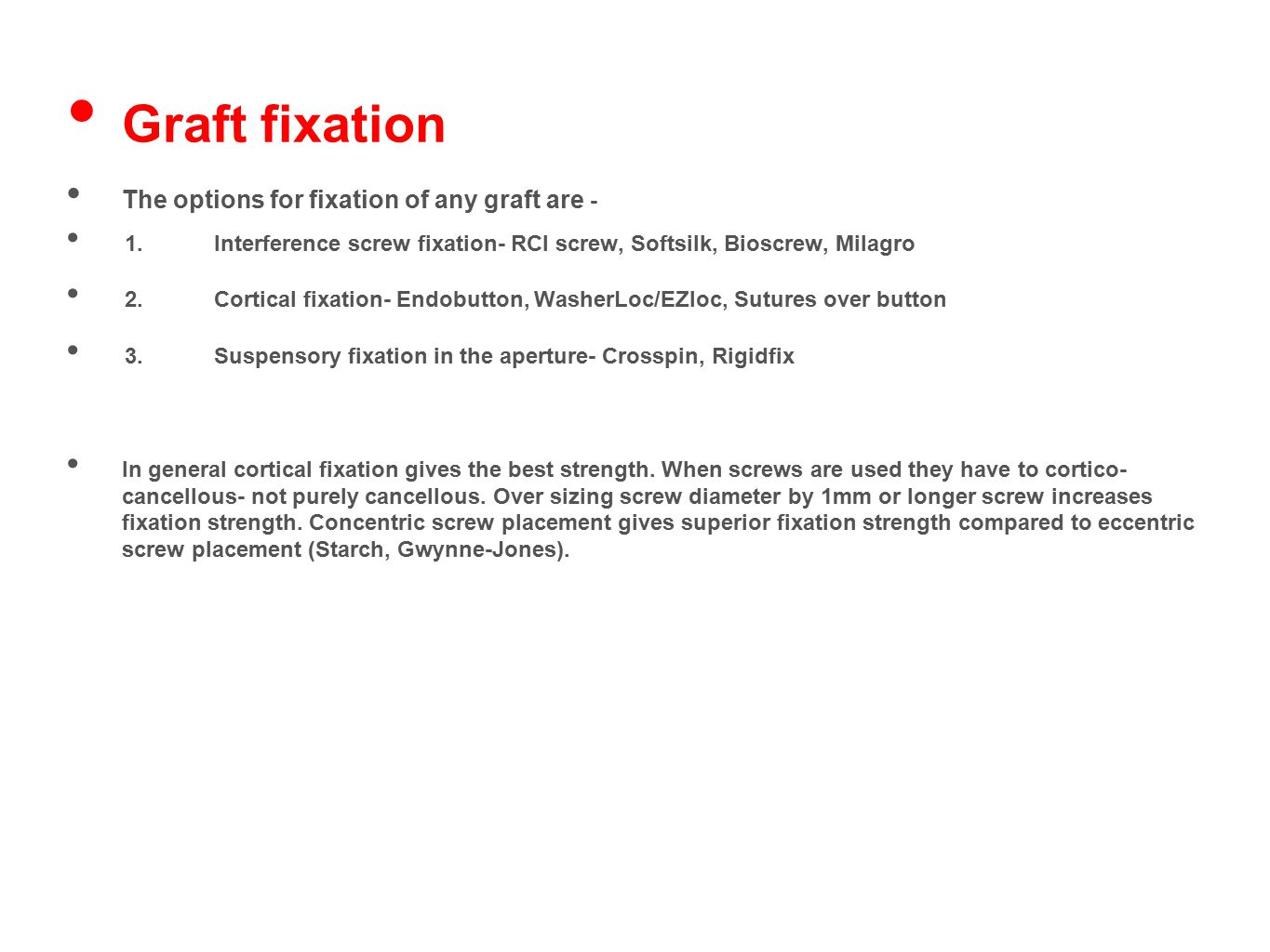 Graft fixation The options for fixation of any graft are -